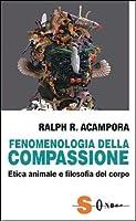 Fenomenologia della compassione: Etica animale e filosofia del corpo