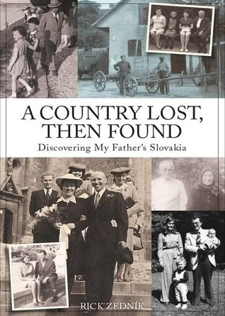 A Country Lost, Then Found by Rick Zedník