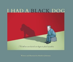 I Had a Black Dog: His Name Was Depression