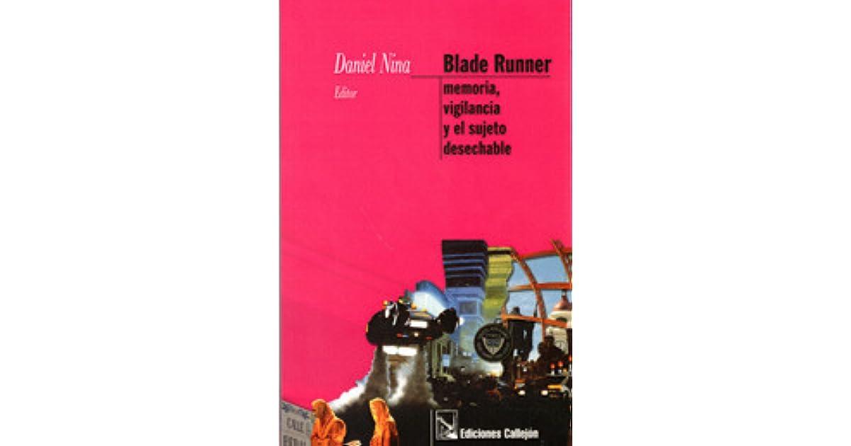 Blade Runner: memoria, vigilancia y el sujeto desechable by Daniel Nina