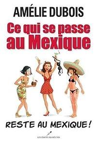 Ce qui se passe au Mexique... Reste au Mexique