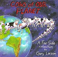 Cows Of Our Planet: A Far Side Collection