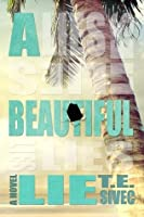 A Beautiful Lie (Playing with Fire, #1)