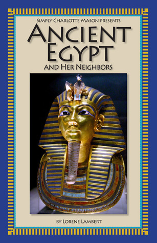 Ancient Egypt and Her Neighbors by Lorene Lambert