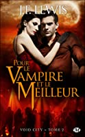Pour le vampire et le meilleur (Void City #2)