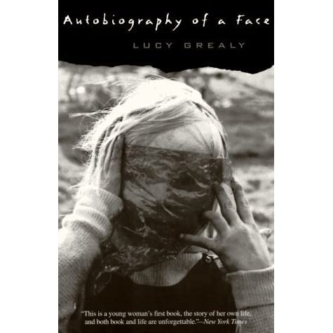 autobiography of a face Buy a cheap copy of autobiography of a face book by lucy grealy at age nine, lucy grealy was diagnosed with a potentially terminal cancer when she returned to school with a third of her jaw removed, she faced the cruel taunts.