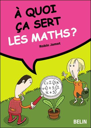 À quoi ça sert? Les maths by Robin Jamet