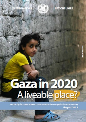 Gaza in 2020: A liveable place? A report by the United Nations Country Team in the occupied Palestinian territory