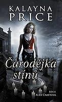 Čarodějka stínů (Alex Craft, #1)