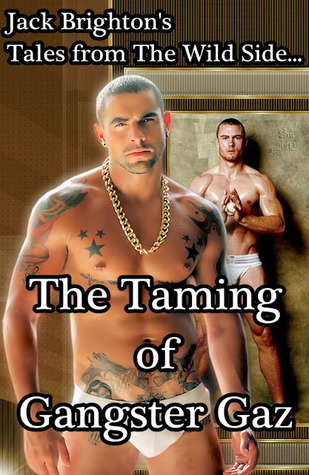 The Taming of Gangster Gaz