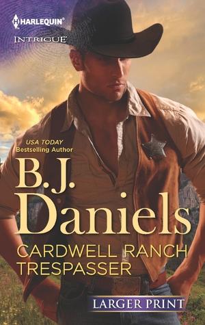 Cardwell Ranch Trespasser by B.J. Daniels