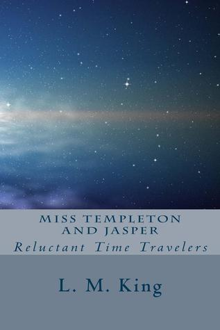 Miss Templeton and Jasper: Reluctant Time Travelers