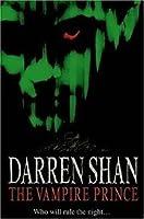 The Vampire Prince (The Saga of Darren Shan, #6)