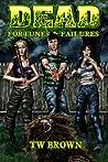 Dead: Fortunes & Failures (Dead, #3)