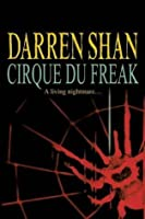 Cirque Du Freak (The Saga of Darren Shan, #1)
