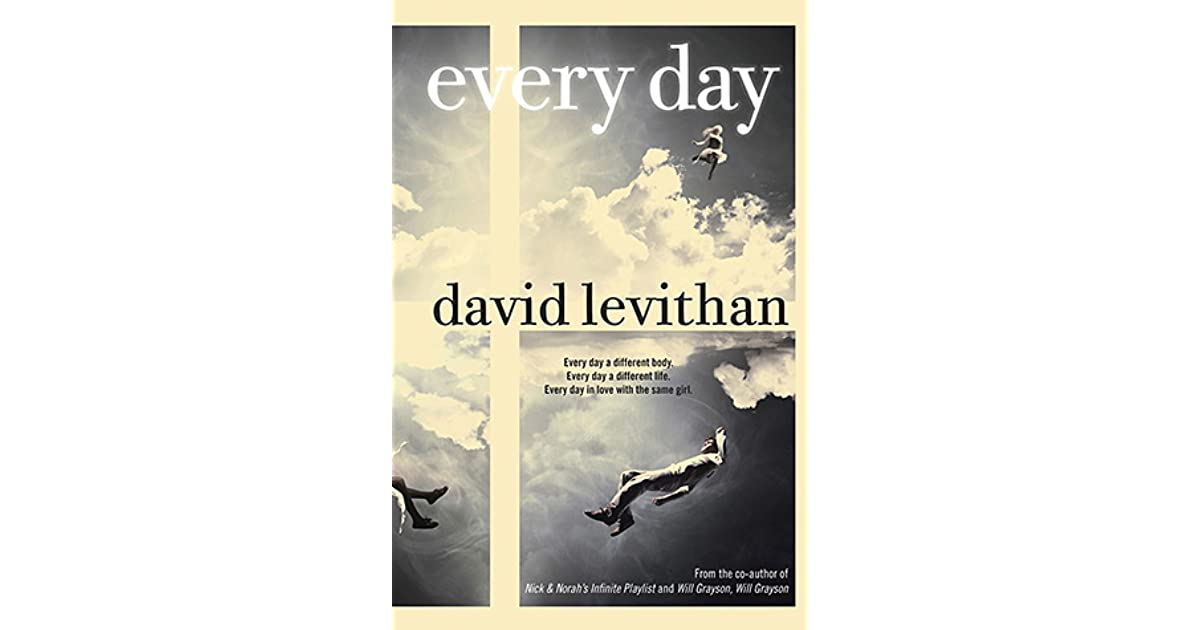 Every Day (Every Day, #1) by David Levithan