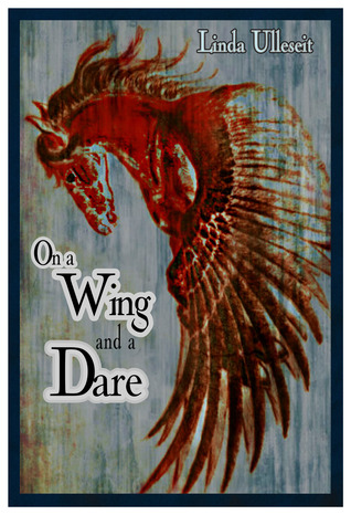 On a Wing and a Dare (Flying Horse Books, #1)