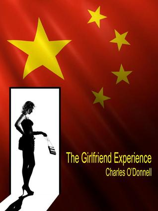 The Girlfriend Experience by Charles O'Donnell
