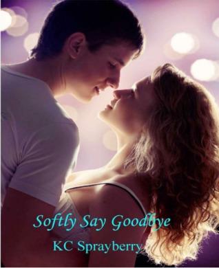 Softly Say Goodbye
