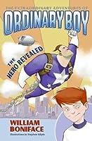 The Hero Revealed (The Extraordinary Adventures of Ordinary Boy, Book 1)
