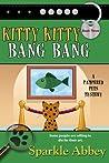 Kitty Kitty Bang Bang (Pampered Pets Mystery #3)