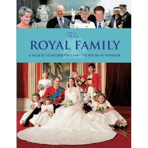The Royal Family: A Year By Year Chronicle of the