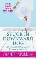Stuck in Downward Dog: A Novel