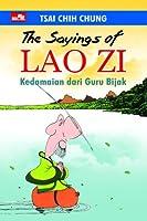 The Sayings of Lao Zi: Kedamaian dari Guru Bijak