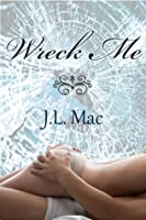 Wreck Me (Wrecked, #1)