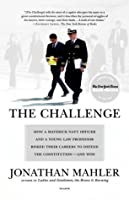 The Challenge: How a Maverick Navy Officer and a Young Law Professor Risked Their Careers to Defend the Constitution--and Won