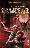 Schamanenslayer (Die Abenteuer von Gotrek und Felix, #11)