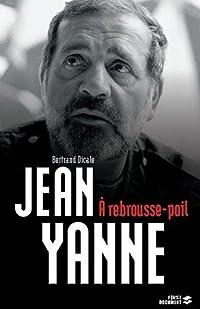 Jean Yanne : A rebrousse-poil