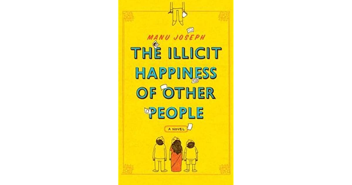 The illicit happiness of other people by manu joseph fandeluxe Choice Image