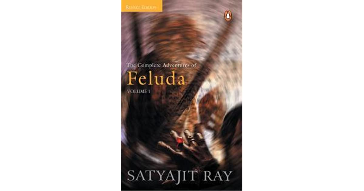 The Complete Adventures of Feluda, Vol  1 by Satyajit Ray