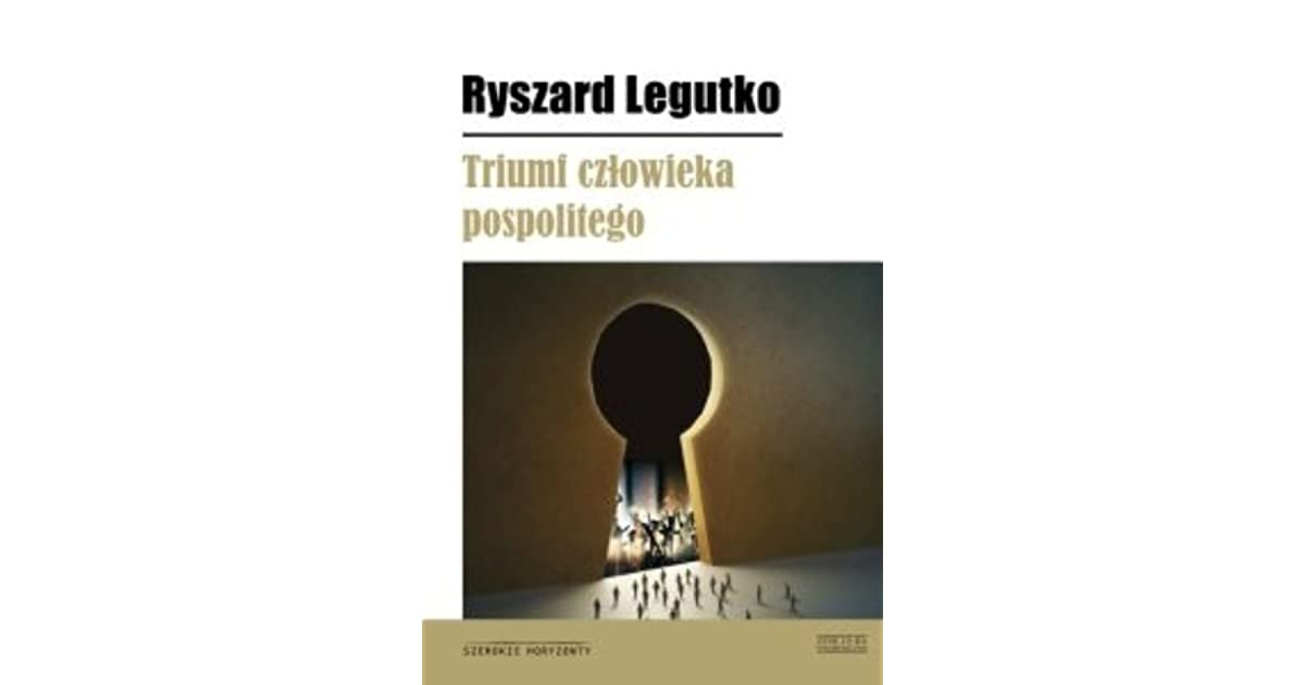 Triumf czowieka pospolitego by ryszard legutko fandeluxe Image collections