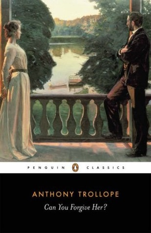 Can You Forgive Her? (Palliser, #1) by Anthony Trollope