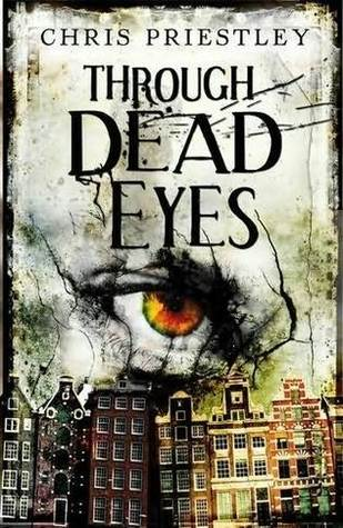 Through Dead Eyes by Chris Priestley