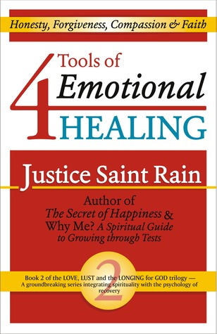 4 Tools of Emotional Healing (Love, Lust and the Longing for God #2)