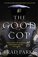 The Good Cop: A Mystery