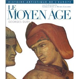 Histoire artistique de l'Europe: Le Moyen Âge
