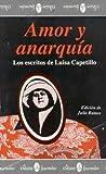 Amor y anarquia: Los escritos de Luisa Capetillo (Coleccion Clasicos Huracan)