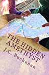 The Hidden Amethyst by J.C. Buchanan