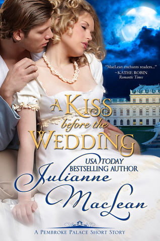 A Kiss Before the Wedding (A Pembroke Palace Short Story)