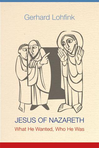 Jesus of Nazareth by Gerhard Lohfink