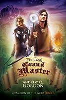 The Last Grand Master (Champion of the Gods, #1)