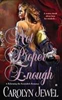Not Proper Enough (Reforming the Scoundrels, #2)