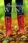 Gooseberry Wine: A Short Story