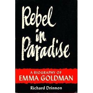 Rebel in Paradise: A Biography of Emma Goldman
