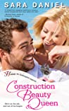 Construction Beauty Queen (Small Town, Big Dreams, #1)