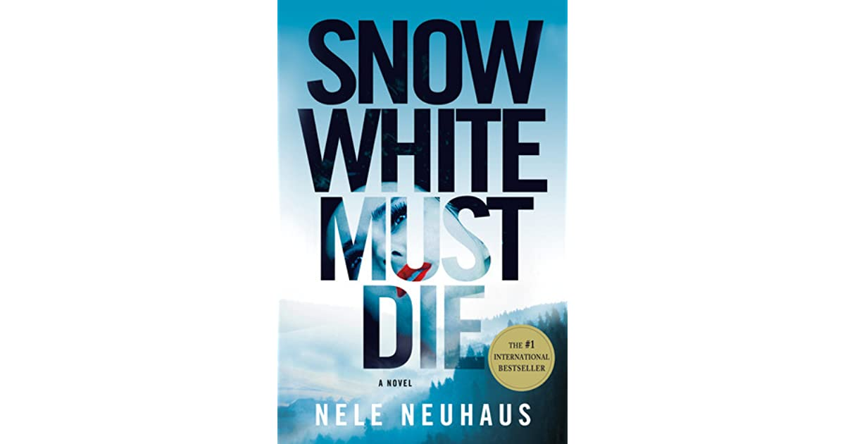 Review Snow White Must Die By Nele Neuhaus Book D Out 13
